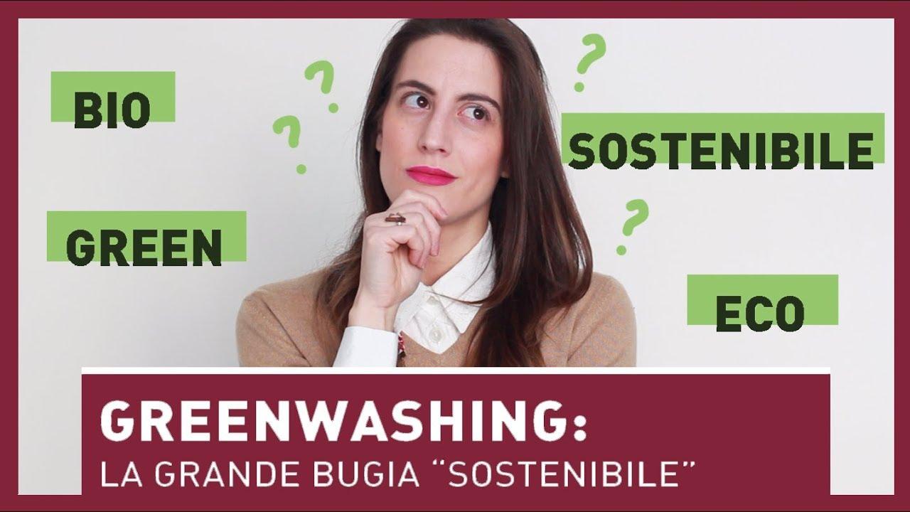 GREENWASHING: LA GRANDE BUGIA DELL'ESSERE SOSTENIBILI