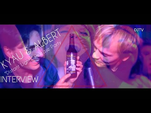 "Kyau& Albert""Distant Lights"" Release Party+Interview"