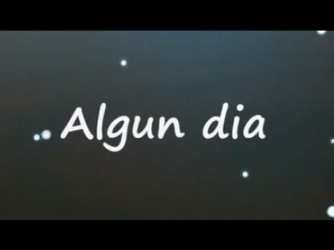 "Akil ammar Algun dia ""LETRA"" con Olinka"