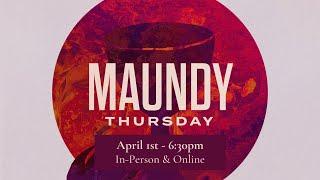 Maundy Thursday l April 1st, 2021
