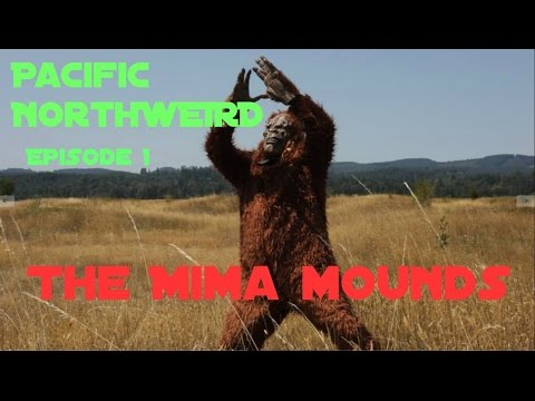 The Mima Mounds | Pacific NorthWEIRD episode 01