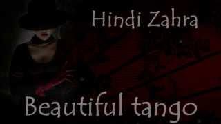 Hindi Zahra - Beautiful tango (with lyrics)