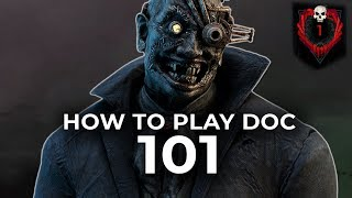 HOW TO PLAY DOC 101! - Dead by Daylight!
