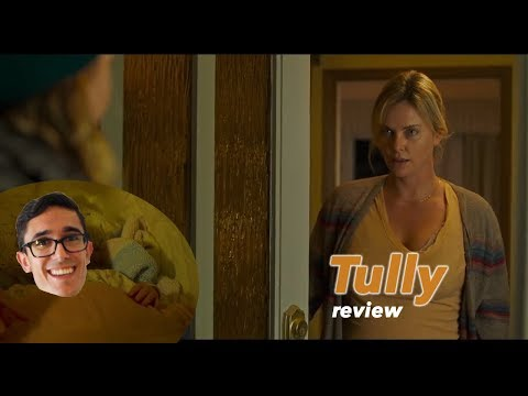 MOTHERHOOD IS HARD! - 'Tully' review