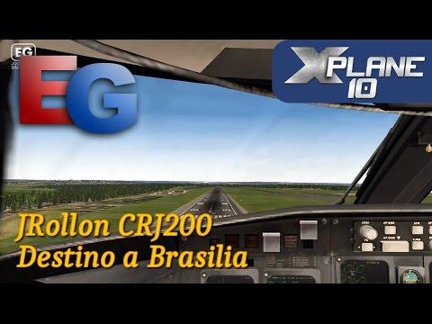 X-Plane 10 - JRollon CRJ200 (V004) - Vôo com destino a Brasilia (SBGO-SBBR) (HD)