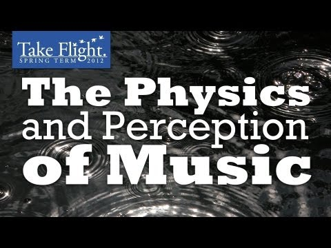 The Physics and Perception of Music