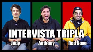 INTERVISTA TRIPLA: ANTHONY, JODY & RED NOSE | ANTHONY IPANT'S