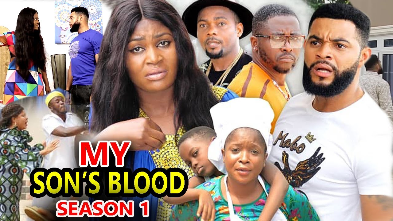 Download MY SON'S BLOOD SEASON 1 - (New Hit Movie) - 2020 Latest Nigerian Nollywood Movie Full HD