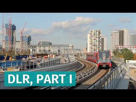 London's Docklands Light Railway - Part 1