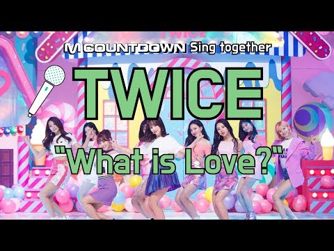 [MCD Sing Together] TWICE - What is Love?Karaoke ver.