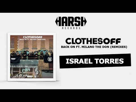 Clothes Off - Back On feat.  Milano the Don (Israel Torres Remix)