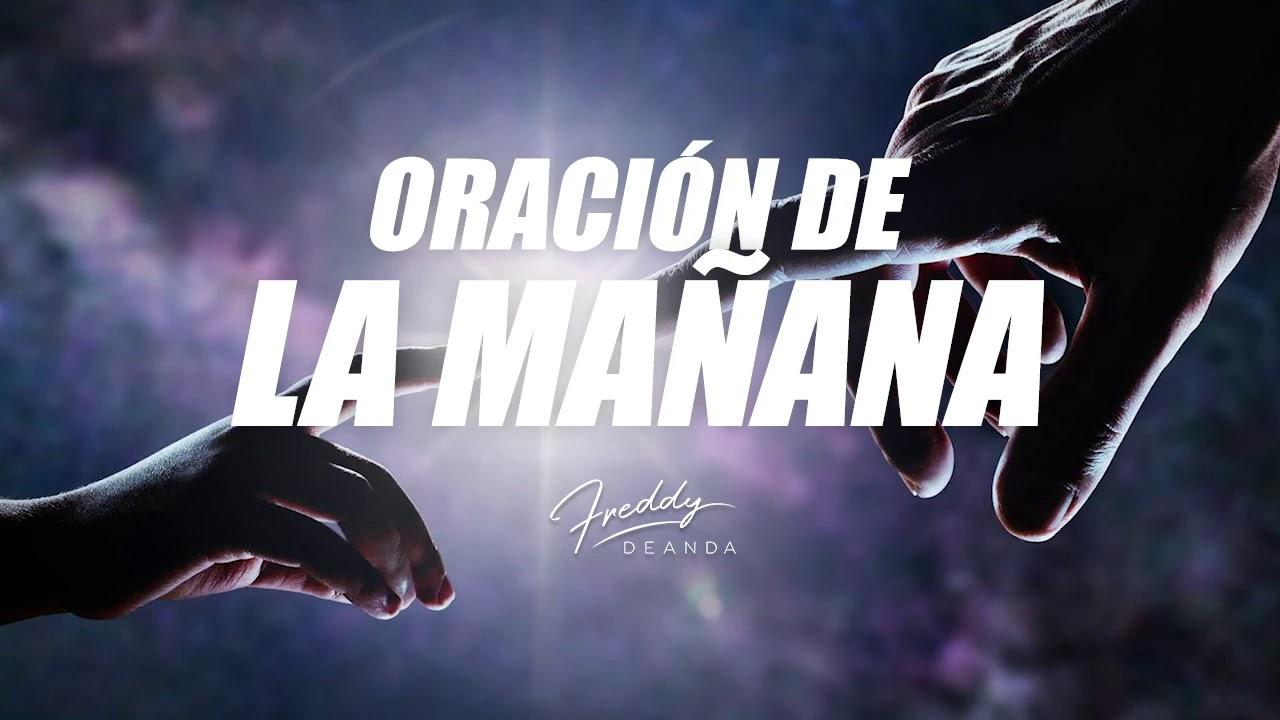 Oración de la mañana - Freddy DeAnda