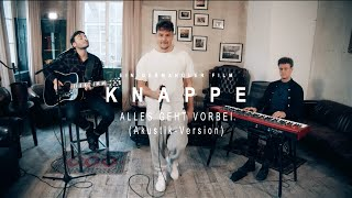 KNAPPE -  Alles Geht Vorbei (Akustik Version)