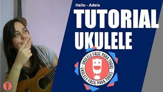 Hello Adele - Aula Ukulele -Tutorial Ukulele   UKFT 10K