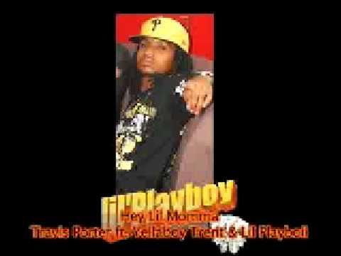 Travis Porter - Hey Lil Momma Ft. Yellaboy Trent & Lil Playboii