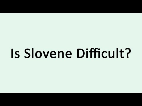 Is Slovene Difficult?