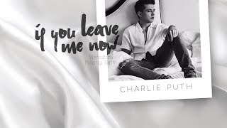 If You Leave Me Now Charlie Puth ft Boyz II Men