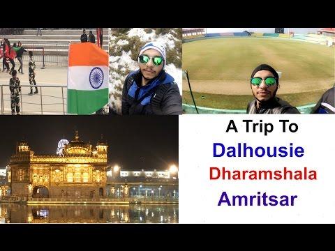 Trip To Dalhousie-Khajjiar-Dharamshala-Amritsar