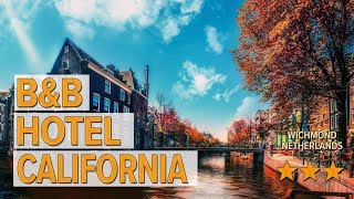 B&B Hotel California hotel review | Hotels in Wichmond | Netherlands Hotels