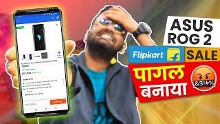Asus Rog Phone 2 Flipkart Sale Experience 😡 Pagal Banaya Sabko 🤐