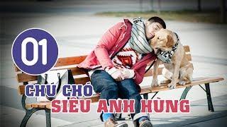 Chú Chó Siêu Anh Hùng - Tập 01 | Tuyển Tập Phim Hài Hước Đáng Yêu
