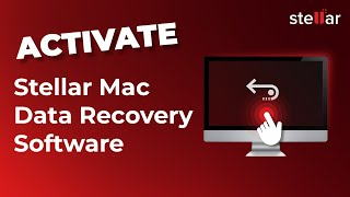 How to Register or Activate Latest Stellar Phoenix Mac Data Recovery Professional
