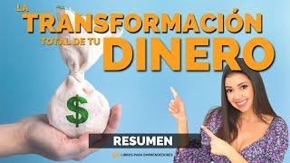LaTransformación Total de TU DINERO - Un Resumen de Libros para Emprendedores, con Celia Rubio