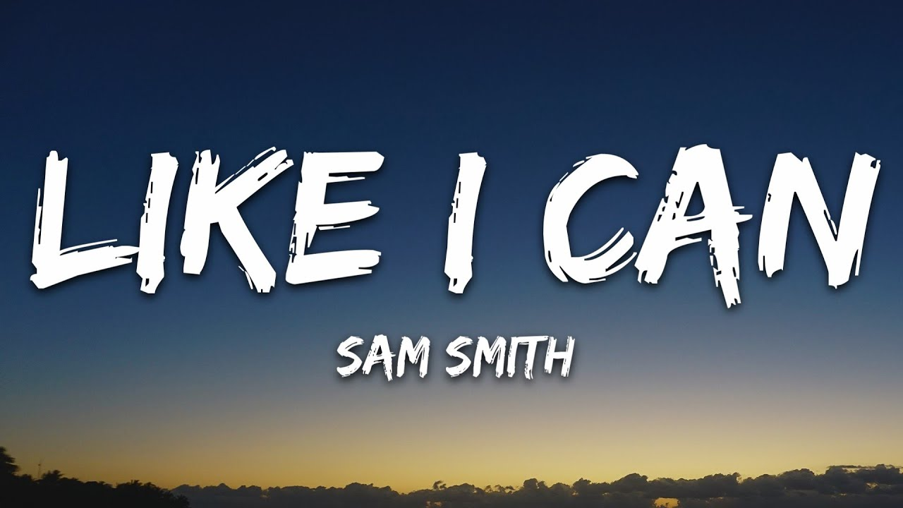 Download Sam Smith - Like I Can (Lyrics)
