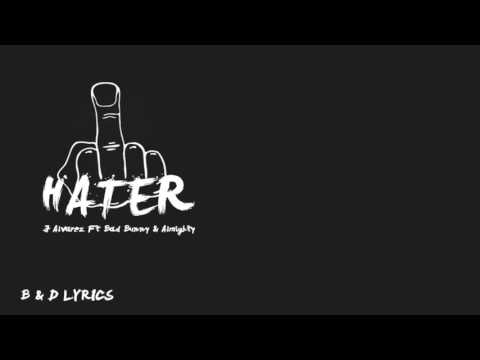 J Alvarez Ft Bad Bunny & Almighty - Haters Official Remix Letras (lyrics)