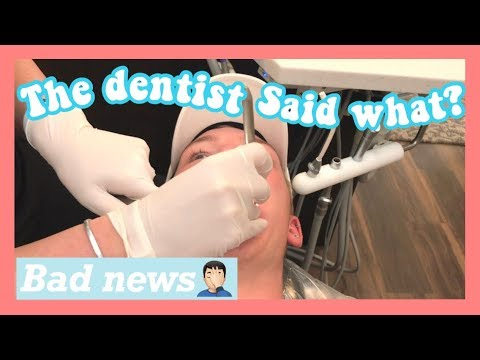 TODAYS NEWS * THE DENTIST CHECKUP* DENTIST SAID WHAT???
