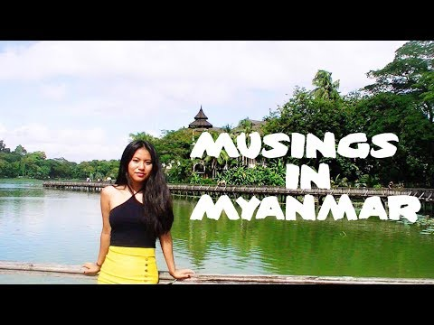 Musings in Myanmar | Travel 2017