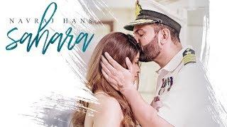 Sahara: Navraj Hans Feat Swati Mehra Full Song | T Series Apnapunjab