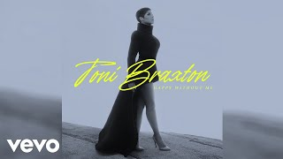Toni Braxton - Happy Without Me (Audio)