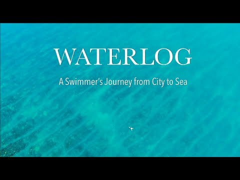 Waterlog: A Swimmer's Journey from City to Sea