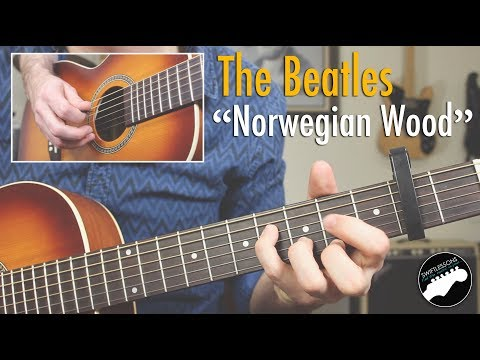 "How To Play The Beatles ""Norwegian Wood"" - Complete Guitar Lesson"