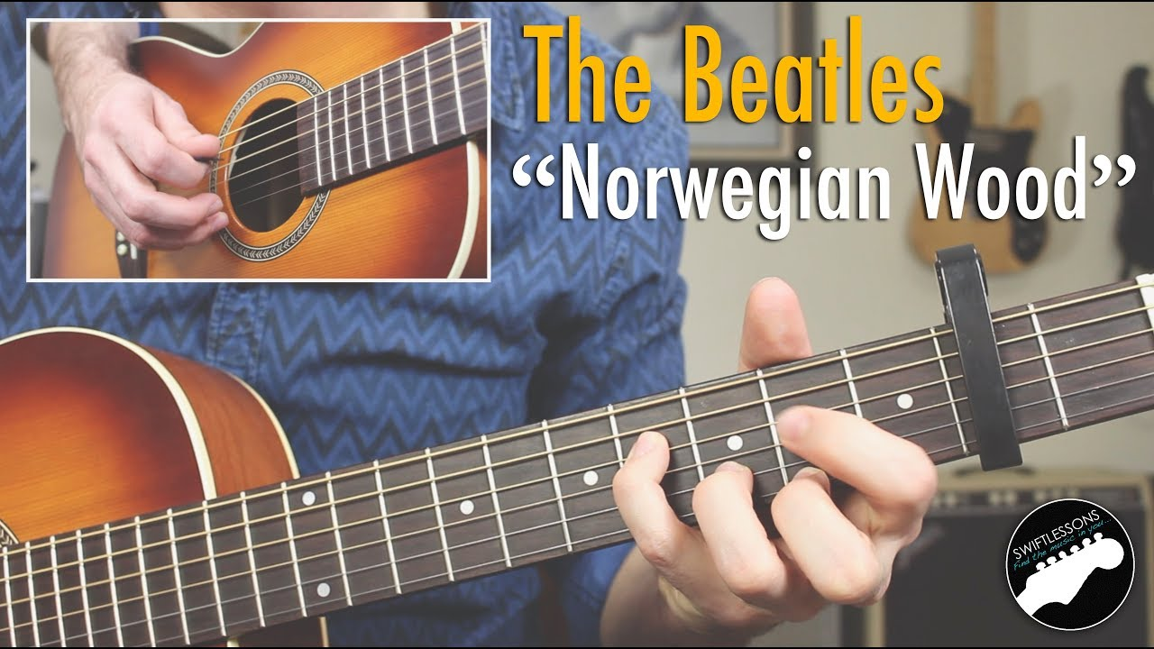 How To Play The Beatles Norwegian Wood Complete Guitar Lesson