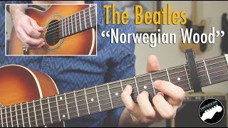 "How to Play The Beatles ""Norwegian Wood"" - Complete Guitar Les…"