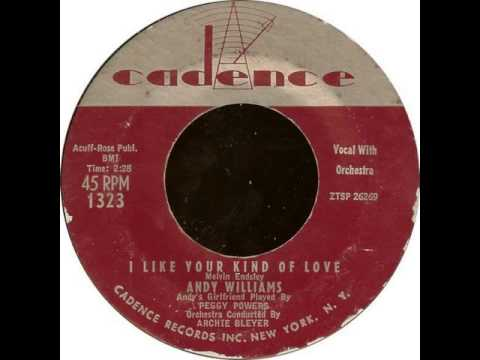 Andy Williams & Peggy Powers (Archie Bleyer Orch.)-I Like Your Kind Of Love (Cadence 1323, 1957)