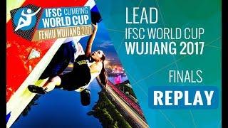 IFSC Climbing World Cup Wujiang 2017 - Lead - Finals - Men/Women