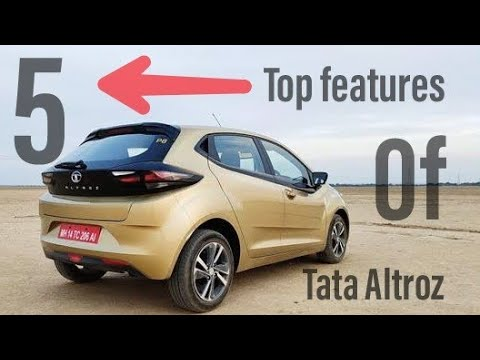 5 +1 Top Features Of Tata Altoroz