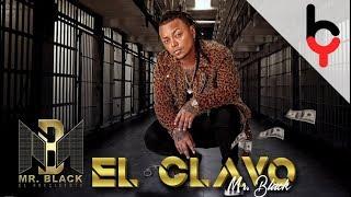 El Clavo - Mr Black (Audio Oficial)
