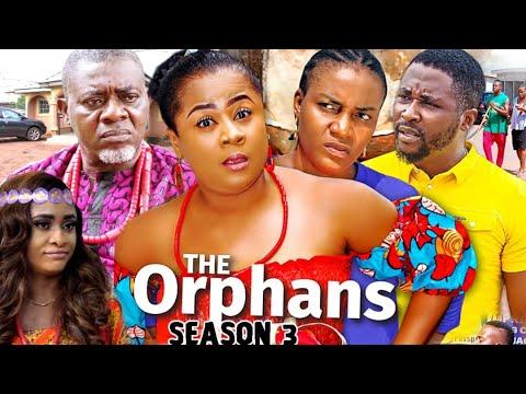 Download THE ORPHANS SEASON 3 (Trending  New Movie Full HD)Uju Okoli 2021 Latest Nigerian New Nollywood Movie