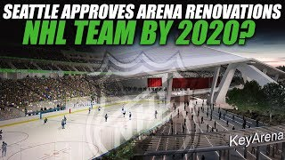 Seattle Approves Arena Renovations - NHL Team by 2020?