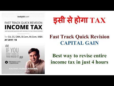 Capital Gain : Fast Track Quick Revision Income Tax as per AY 2017 18