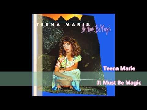 Teena Marie  It Must Be Magic