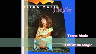 Watch Teena Marie It Must Be Magic video