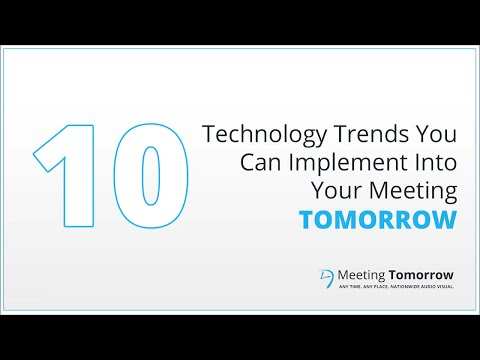 10 Technology Trends You Can Implement Into Your Meeting, Tomorrow