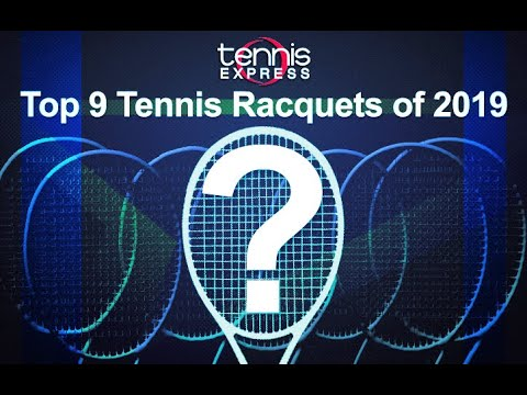 Top 9 Racquets of 2019 | Tennis Express