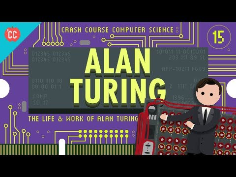 Alan Turing: Crash Course Computer Science #15