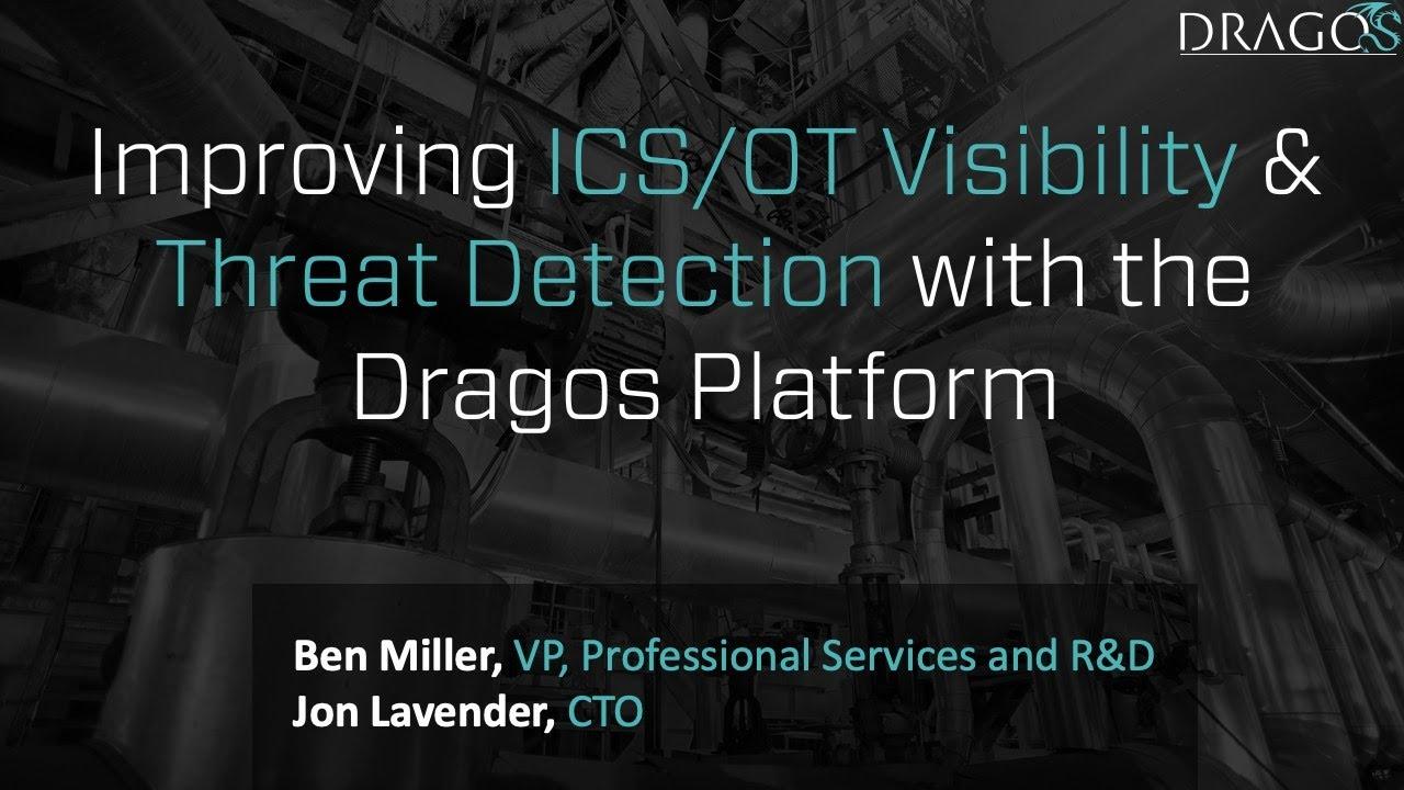 Dragos SANS Webinar Improving ICS and OT Visibility